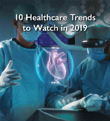 10 Healthcare Trends for 2019
